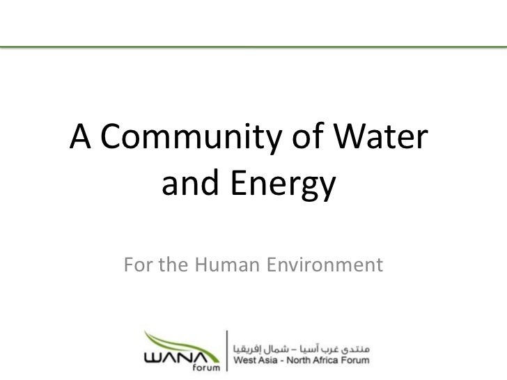 A Community of Water and Energy<br />For the Human Environment<br />