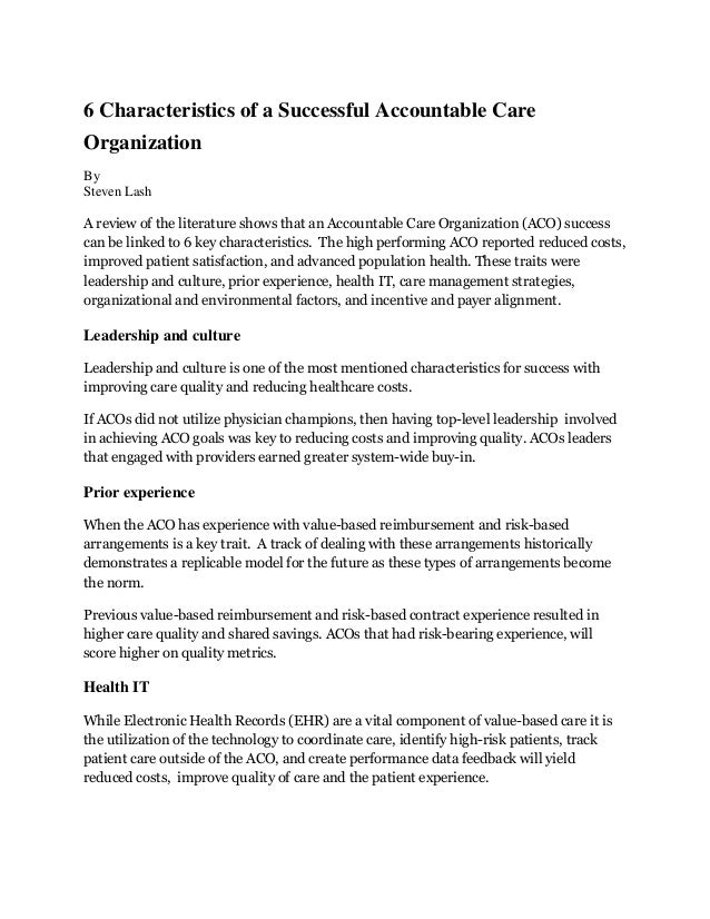 6 Characteristics of a Successful Accountable Care Organization By Steven Lash A review of the literature shows that an Ac...