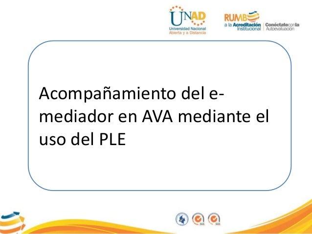 Acompañamiento del e-mediador  en AVA mediante el  uso del PLE