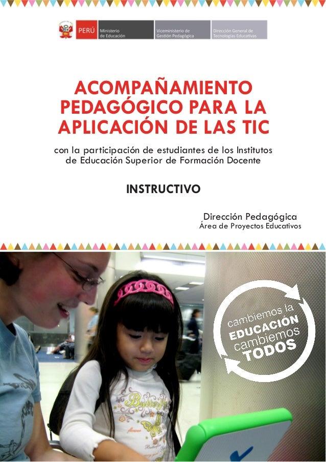 ACOMPAÑAMIENTO PEDAGÓGICO PARA LA APLICACIÓN DE LAS TIC con la participación de estudiantes de los Institutos de Educación...
