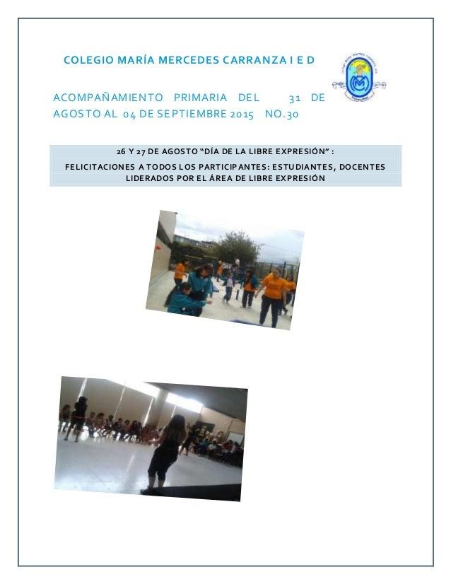 COLEGIO MARÍA MERCEDES CARRANZA I E D ACOMPAÑAMIENTO PRIMARIA DEL 31 DE AGOSTO AL 04 DE SEPTIEMBRE 2015 NO.30 26 Y 27 DE A...