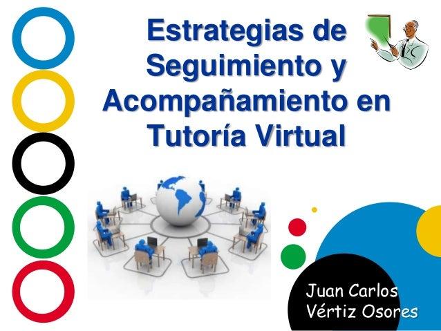 Estrategias de Seguimiento y Acompañamiento en Tutoría Virtual Juan Carlos Vértiz Osores