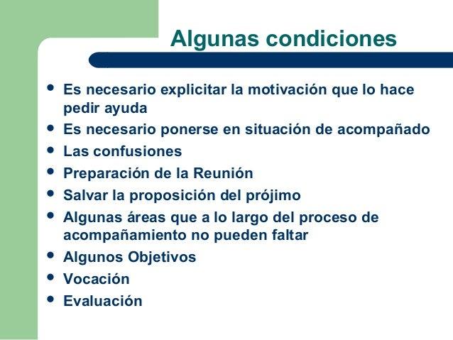 Algunas condiciones   Es necesario explicitar la motivación que lo hace    pedir ayuda   Es necesario ponerse en situaci...