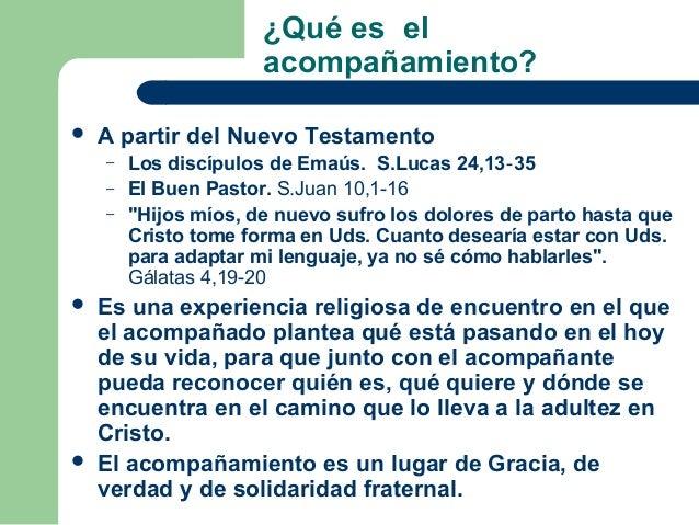 ¿Qué es el                      acompañamiento?   A partir del Nuevo Testamento    –   Los discípulos de Emaús. S.Lucas 2...
