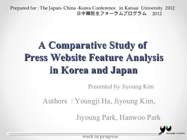 A Comparative Study of  Press Website Feature Analysis in Korea and Japan Authors  : Youngji Ha, Jiyoung Kim,  Jiyoung Par...