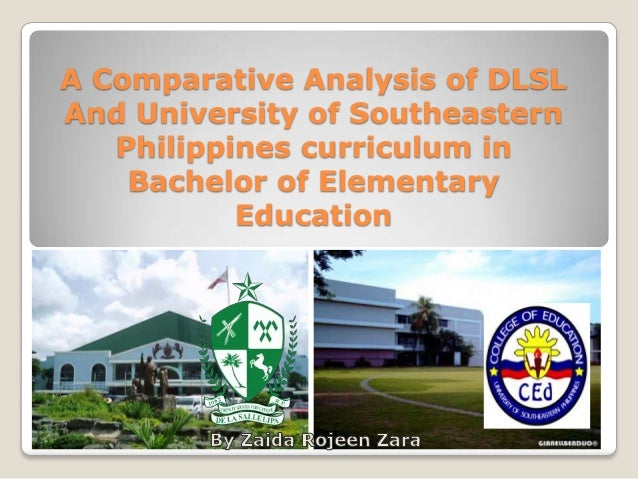 A Comparative Analysis of DLSL And University of Southeastern Philippines curriculum in Bachelor of Elementary Education