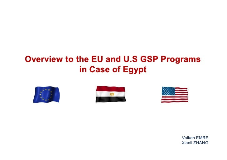 Overview to the EU and U.S GSP Programs             in Case of Egypt                                  Volkan EMRE         ...