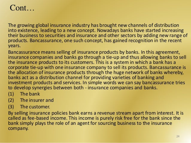 the concept of bancassurance and a Bancassurance – the indian scenario the evolution of bancassurance as a concept and its practical implementation in various parts of the world.
