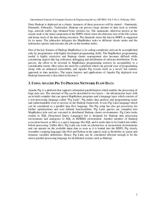 International Journal of Computer Science & Engineering Survey (IJCSES) Vol.5, No.1, February 2014 3 Once Hadoop is deploy...