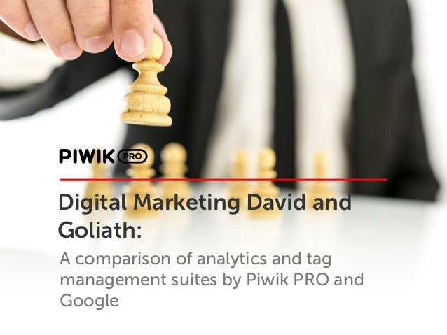 Digital Marketing David and Goliath: A comparison of analytics and tag management suites by Piwik PRO and Google