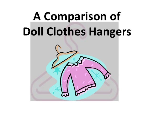A Comparison of Doll Clothes Hangers