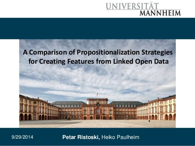 1  A Comparison of Propositionalization Strategies  for Creating Features from Linked Open Data  9/29/2014 Petar Ristoski,...