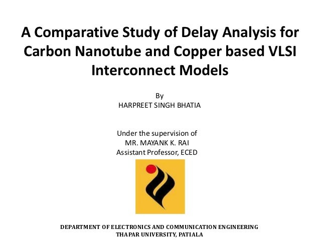 A Comparative Study of Delay Analysis forCarbon Nanotube and Copper based VLSI         Interconnect Models                ...