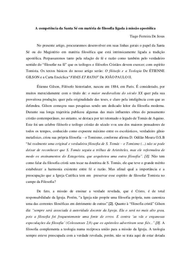 A competência da Santa Sé em matéria de filosofia ligada à missão apostólica Tiago Ferreira De Jesus No presente artigo, p...