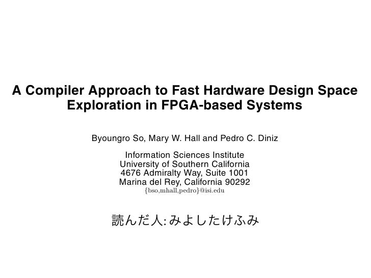 A Compiler Approach to Fast Hardware Design Space            Exploration in FPGA-based Systems                            ...