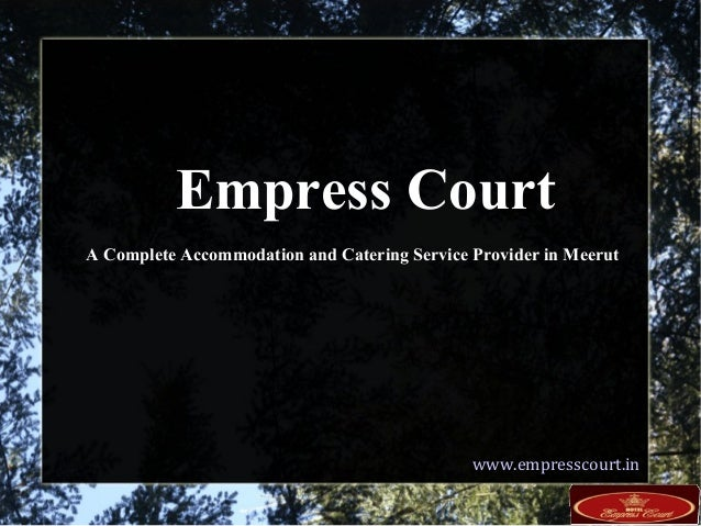Empress Court A Complete Accommodation and Catering Service Provider in Meerut www.empresscourt.in