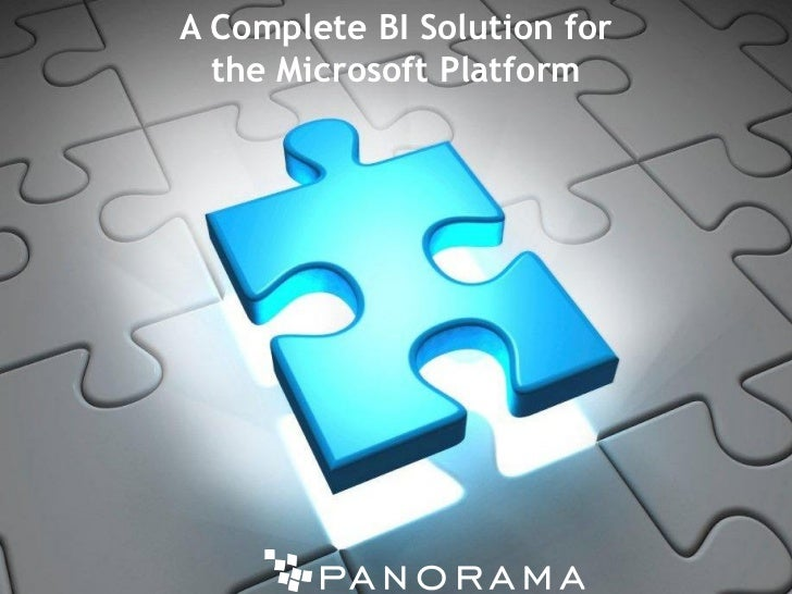 A Complete BI Solution for  the Microsoft Platform