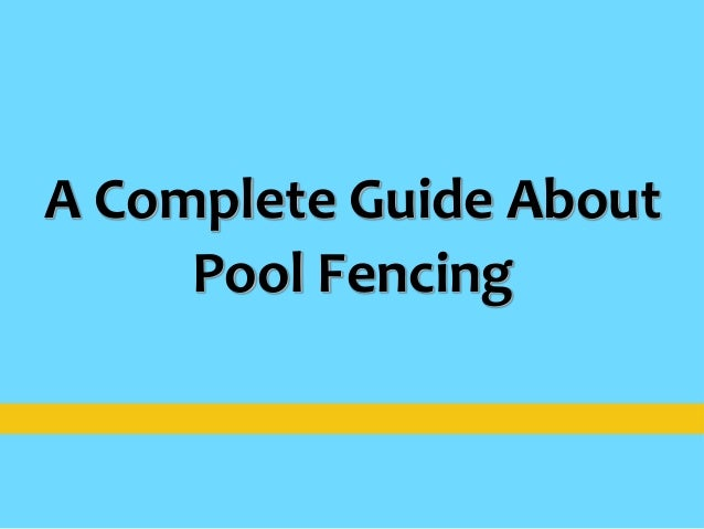 A Complete Guide About Pool Fencing