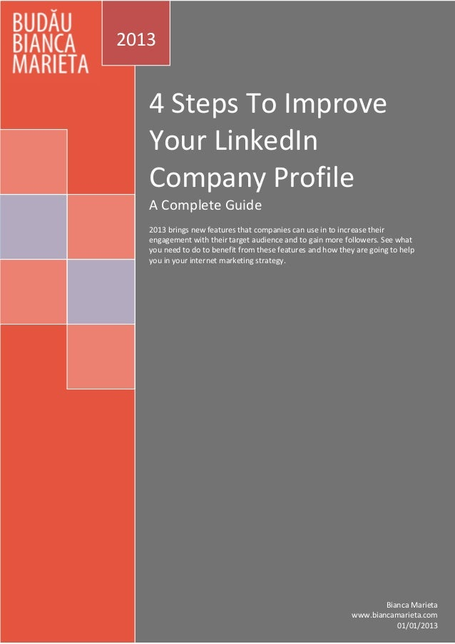 4 Steps To Improve Your LinkedIn Company Profile A Complete Guide 2013 brings new features that companies can use in to in...