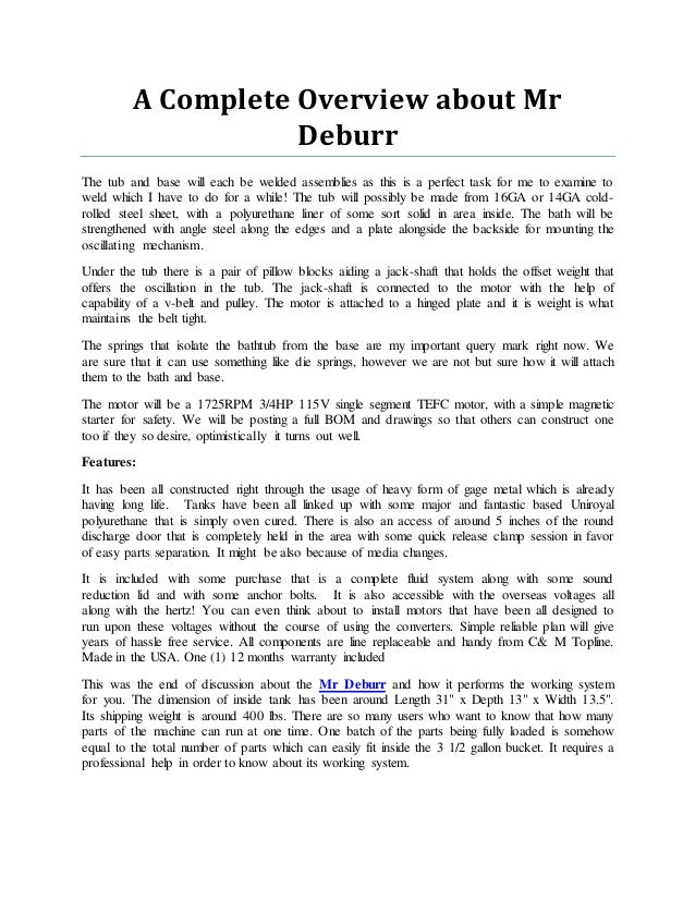 A Complete Overview about Mr Deburr The tub and base will each be welded assemblies as this is a perfect task for me to ex...