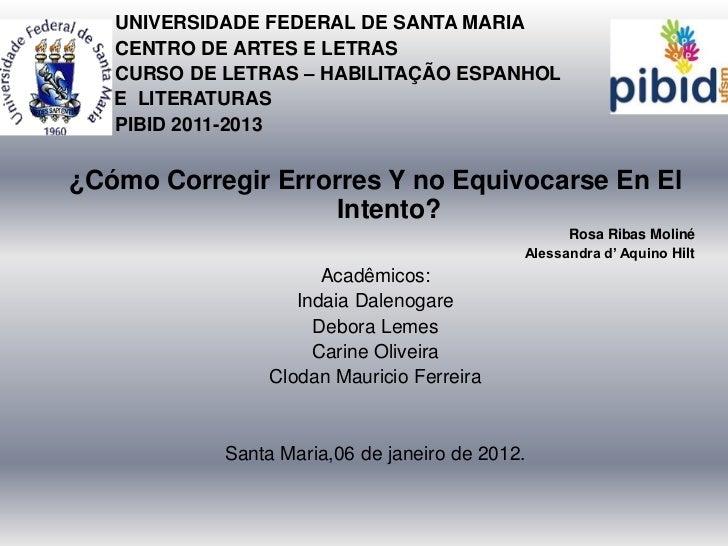 UNIVERSIDADE FEDERAL DE SANTA MARIA   CENTRO DE ARTES E LETRAS   CURSO DE LETRAS – HABILITAÇÃO ESPANHOL   E LITERATURAS   ...