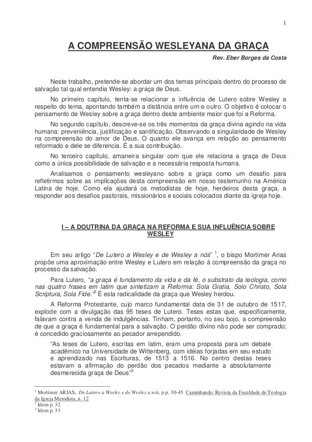 1  A COMPREENSÃO WESLEYANA DA GRAÇA Rev. Eber Borges da Costa  Neste trabalho, pretende-se abordar um dos temas principais...