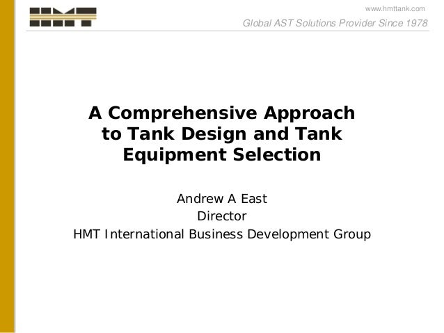 Global AST Solutions Provider Since 1978 www.hmttank.com A Comprehensive Approach to Tank Design and Tank Equipment Select...