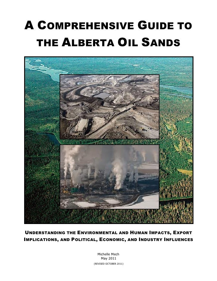 A COMPREHENSIVE GUIDE TO  THE ALBERTA OIL SANDS UNDERSTANDING THE ENVIRONMENTAL AND HUMAN IMPACTS, EXPORTIMPLICATIONS, AND...