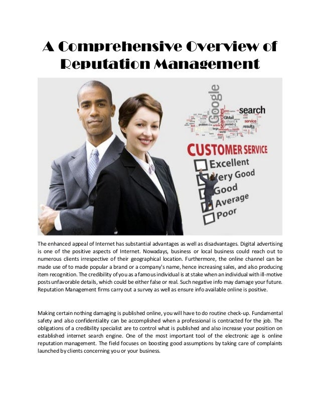 A Comprehensive Overview of Reputation Management The enhanced appeal of Internet has substantial advantages as well as di...