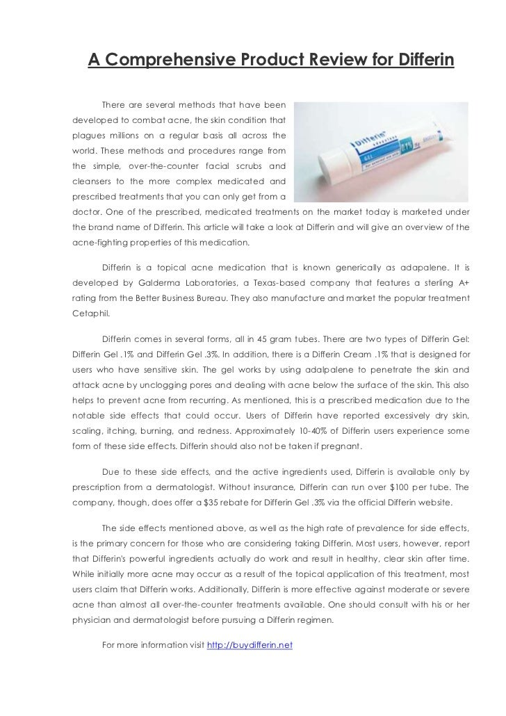 A Comprehensive Product Review for Differin       There are several methods that have beendeveloped to combat acne, the sk...