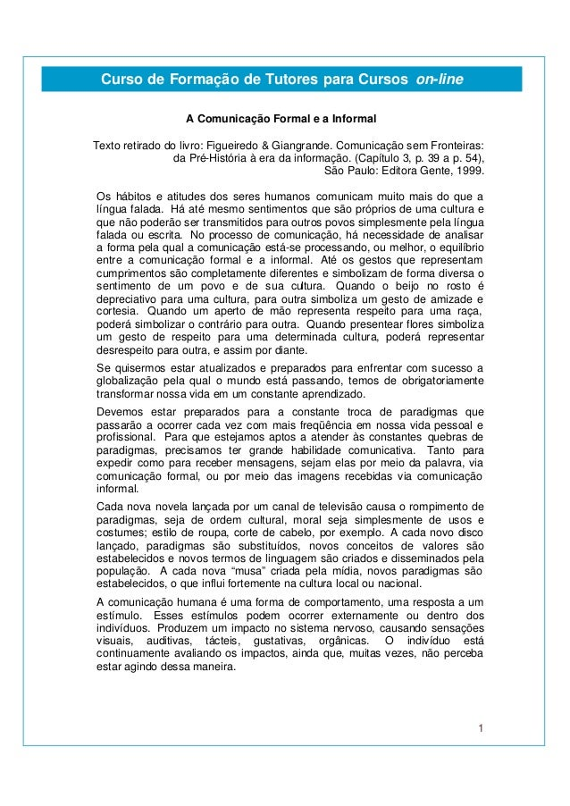 1 Curso de Formação de Tutores para Cursos on-line A Comunicação Formal e a Informal Texto retirado do livro: Figueiredo &...