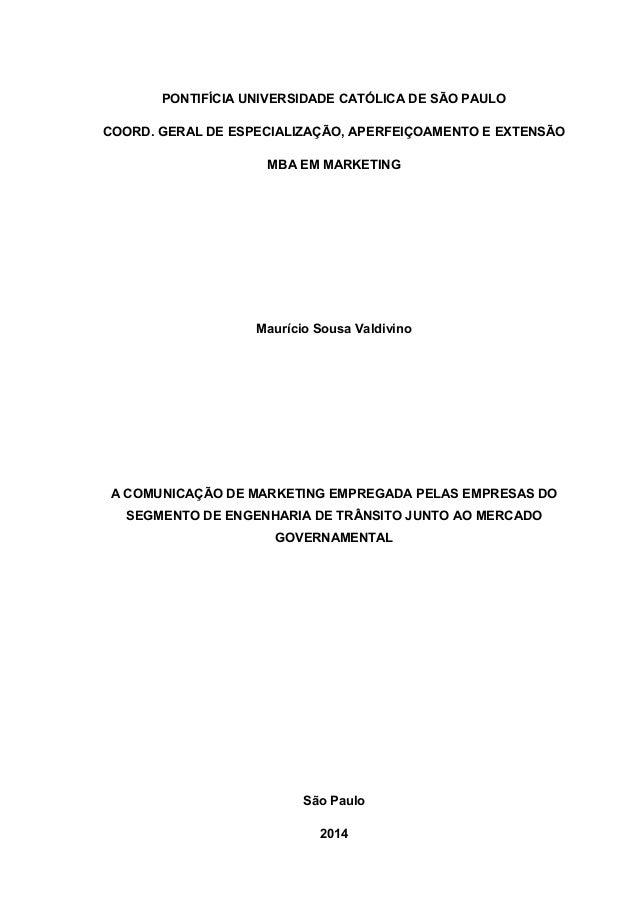 PONTIFÍCIA UNIVERSIDADE CATÓLICA DE SÃO PAULO  COORD. GERAL DE ESPECIALIZAÇÃO, APERFEIÇOAMENTO E EXTENSÃO  MBA EM MARKETIN...