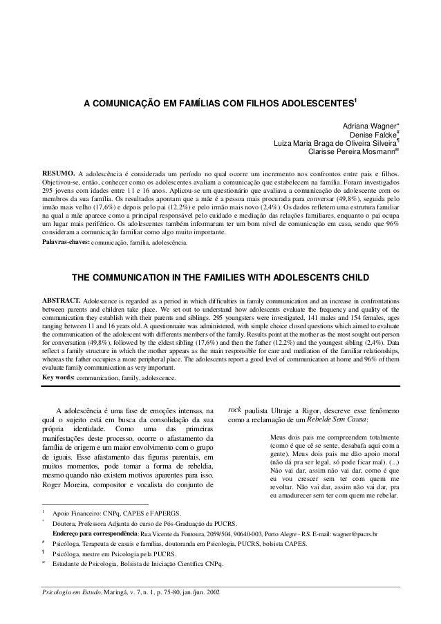 Psicologia em Estudo, Maringá, v. 7, n. 1, p. 75-80, jan./jun. 2002 A COMUNICAÇÃO EM FAMÍLIAS COM FILHOS ADOLESCENTES1 Adr...