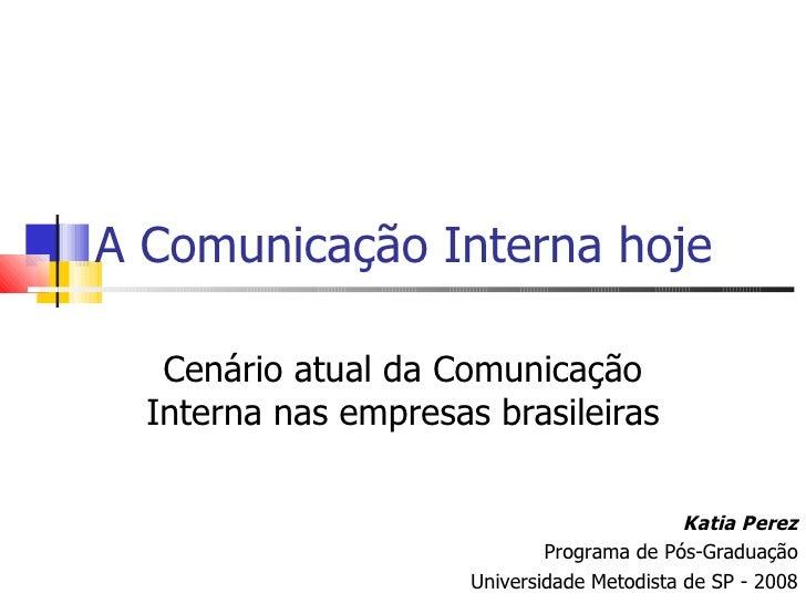 A Comunicação Interna hoje   Cenário atual da Comunicação  Interna nas empresas brasileiras                               ...
