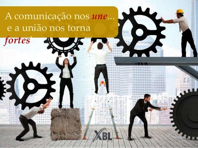 A comunicação nos une... e a união nos torna fortes!