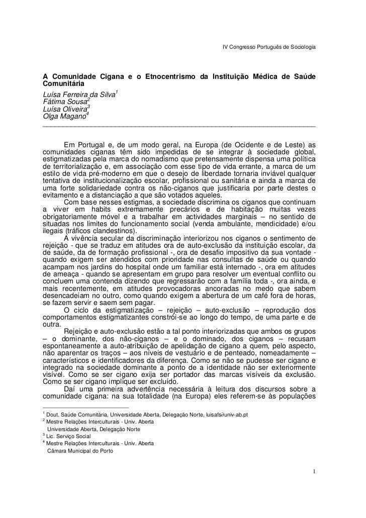IV Congresso Português de SociologiaA Comunidade Cigana e o Etnocentrismo da Instituição Médica de SaúdeComunitáriaLuísa F...