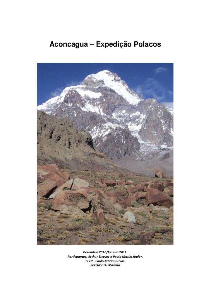 Aconcagua – Expedição Polacos              Dezembro 2010/Janeiro 2011.    Particpantes: Arthur Estevez e Paulo Marim Junio...