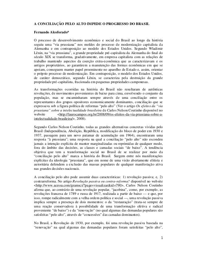 1 A CONCILIAÇÃO PELO ALTO IMPEDE O PROGRESSO DO BRASIL Fernando Alcoforado* O processo de desenvolvimento econômico e soci...
