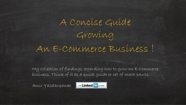A Concise GuideGrowingAn E-Commerce Business !My collection of findings regarding how to grow an E-Commercebusiness. Think...