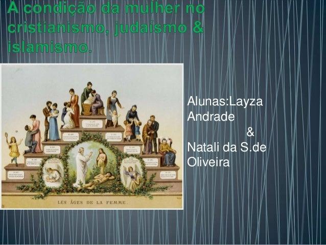 Alunas: Layza Andrade & Natali da S. de Oliveira Alunas:Layza Andrade & Natali da S.de Oliveira