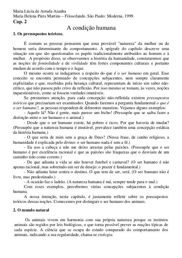 Maria Lúcia de Arruda Aranha  Maria Helena Pires Martins – Filosofando. São Paulo: Moderna, 1999.  Cap. 2  A condição huma...