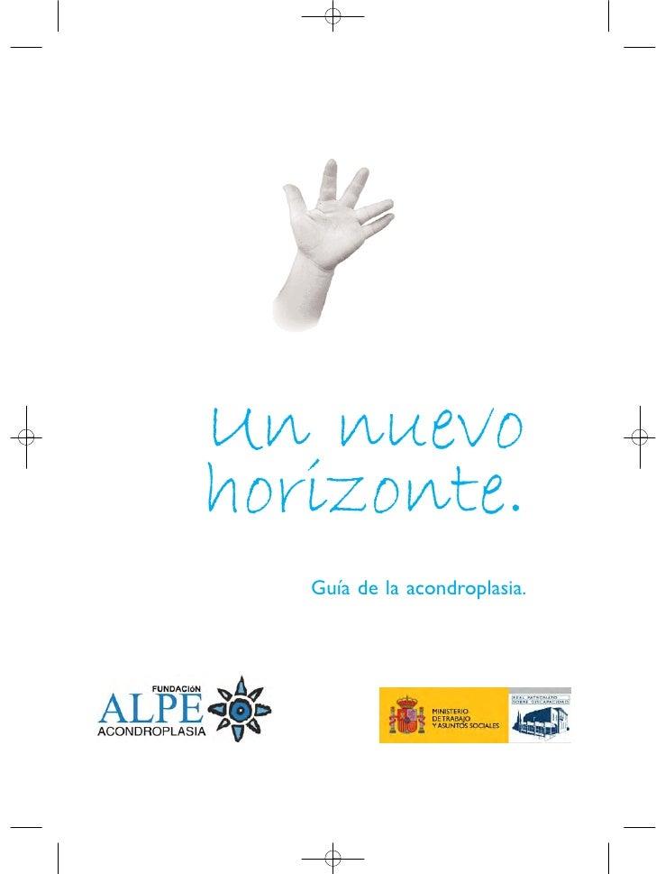 Un nuevo  horizonte.     Guía de la acondroplasia.