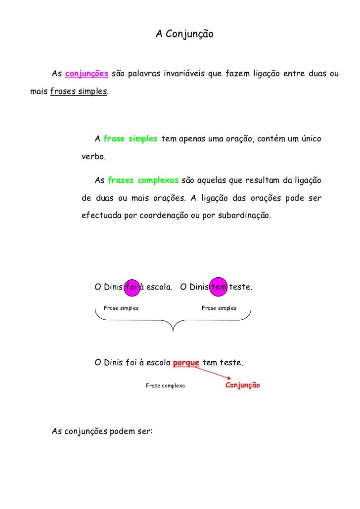 A Conjunção     As conjunções são palavras invariáveis que fazem ligação entre duas oumais frases simples.                ...