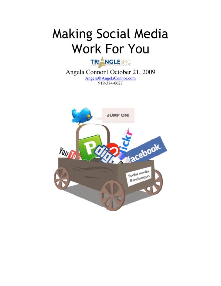 Making Social Media   Work For You   Angela Connor | October 21, 2009         Angela@AngelaConnor.com               919-37...