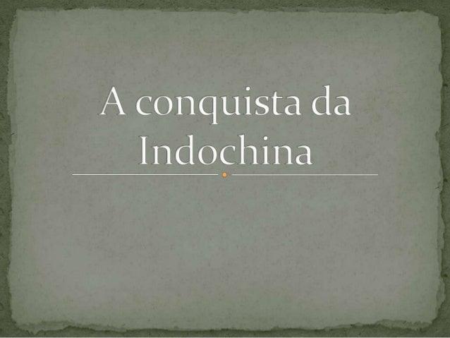 A Indochinalocalizava-se entreos territórios daChina e da Índiano sudesteasiático.