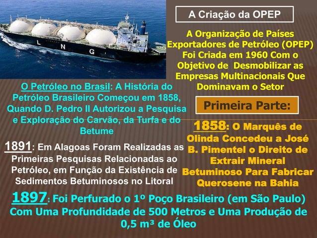 A Criação da OPEP A Organização de Países Exportadores de Petróleo (OPEP) Foi Criada em 1960 Com o Objetivo de Desmobiliza...