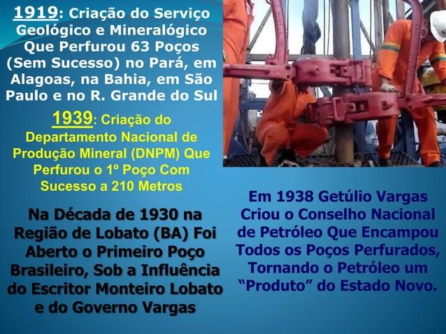 1919: Criação do Serviço Geológico e Mineralógico Que Perfurou 63 Poços (Sem Sucesso) no Pará, em Alagoas, na Bahia, em Sã...