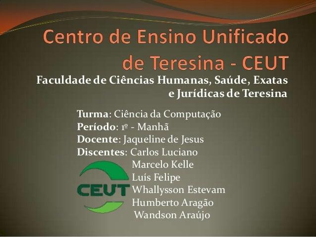 Faculdade de Ciências Humanas, Saúde, Exatas                       e Jurídicas de Teresina       Turma: Ciência da Computa...