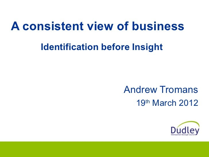 A consistent view of business    Identification before Insight                       Andrew Tromans                       ...