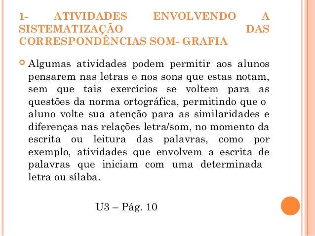 VÍDEO EM DEBATE  Alfabetização: apropriação do Sistema de Escrita Alfabética - partes 1 e 2 (disponível em www.ufpe.br/ce...
